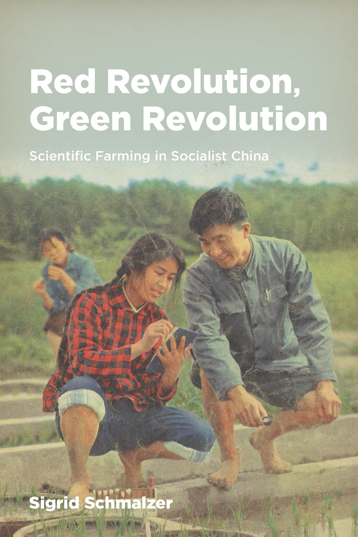 Red Revolution, Green Revolution: Scientific Farming in Socialist China