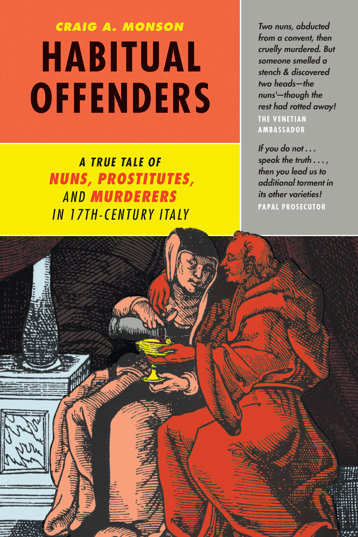 Habitual Offenders: A True Tale of Nuns, Prostitutes, and Murderers in Seventeenth-Century Italy