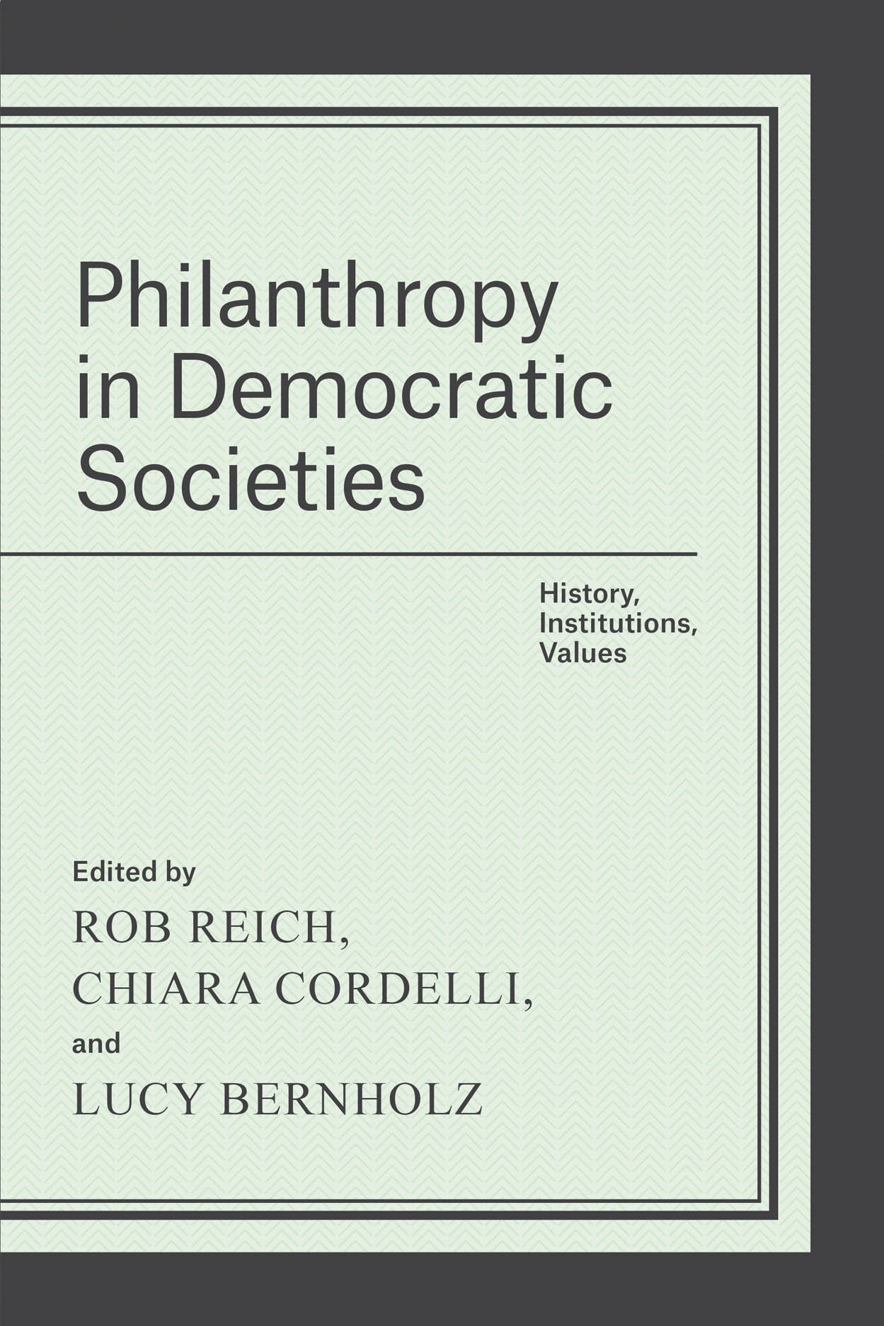 Philanthropy in Democratic Societies: History, Institutions, Values
