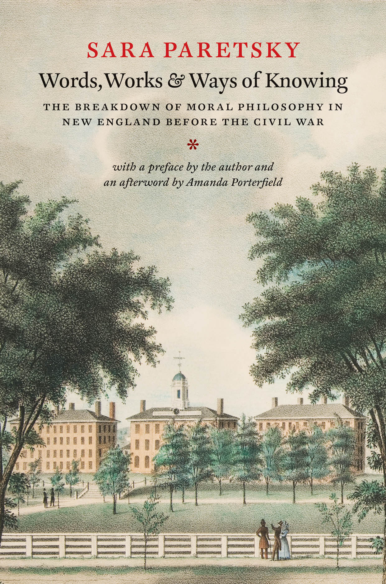 Words, Works, and Ways of Knowing: The Breakdown of Moral Philosophy in New England before the Civil War