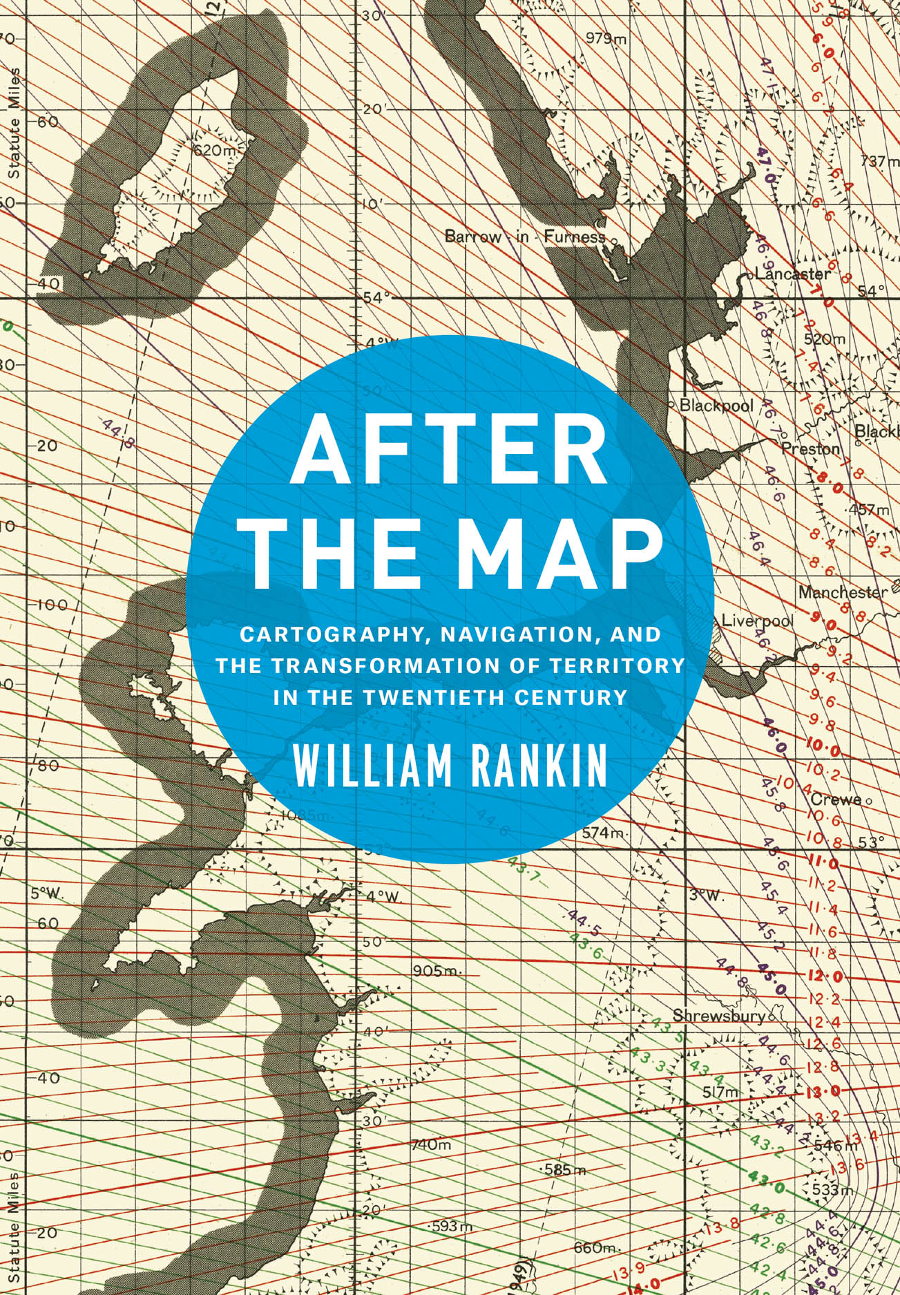After the Map: Cartography, Navigation, and the Transformation of Territory in the Twentieth Century