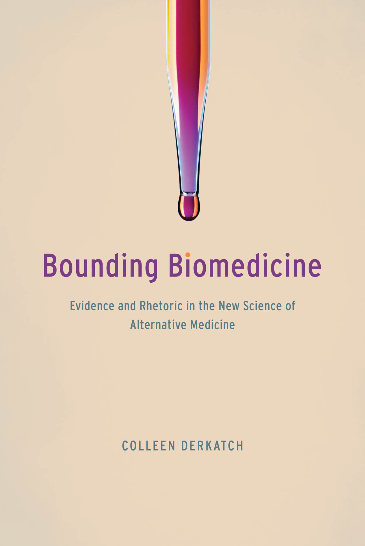Bounding Biomedicine: Evidence and Rhetoric in the New Science of Alternative Medicine