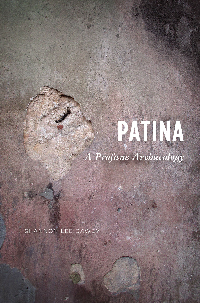Patina: A Profane Archaeology