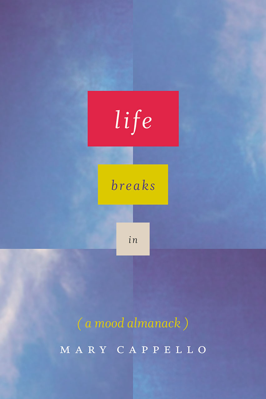 Life Breaks In: A Mood Almanack