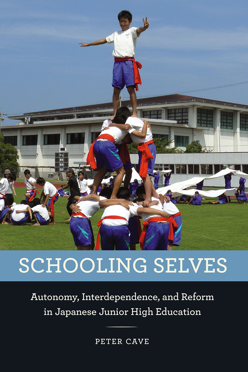 Schooling Selves: Autonomy, Interdependence, and Reform in Japanese Junior High Education