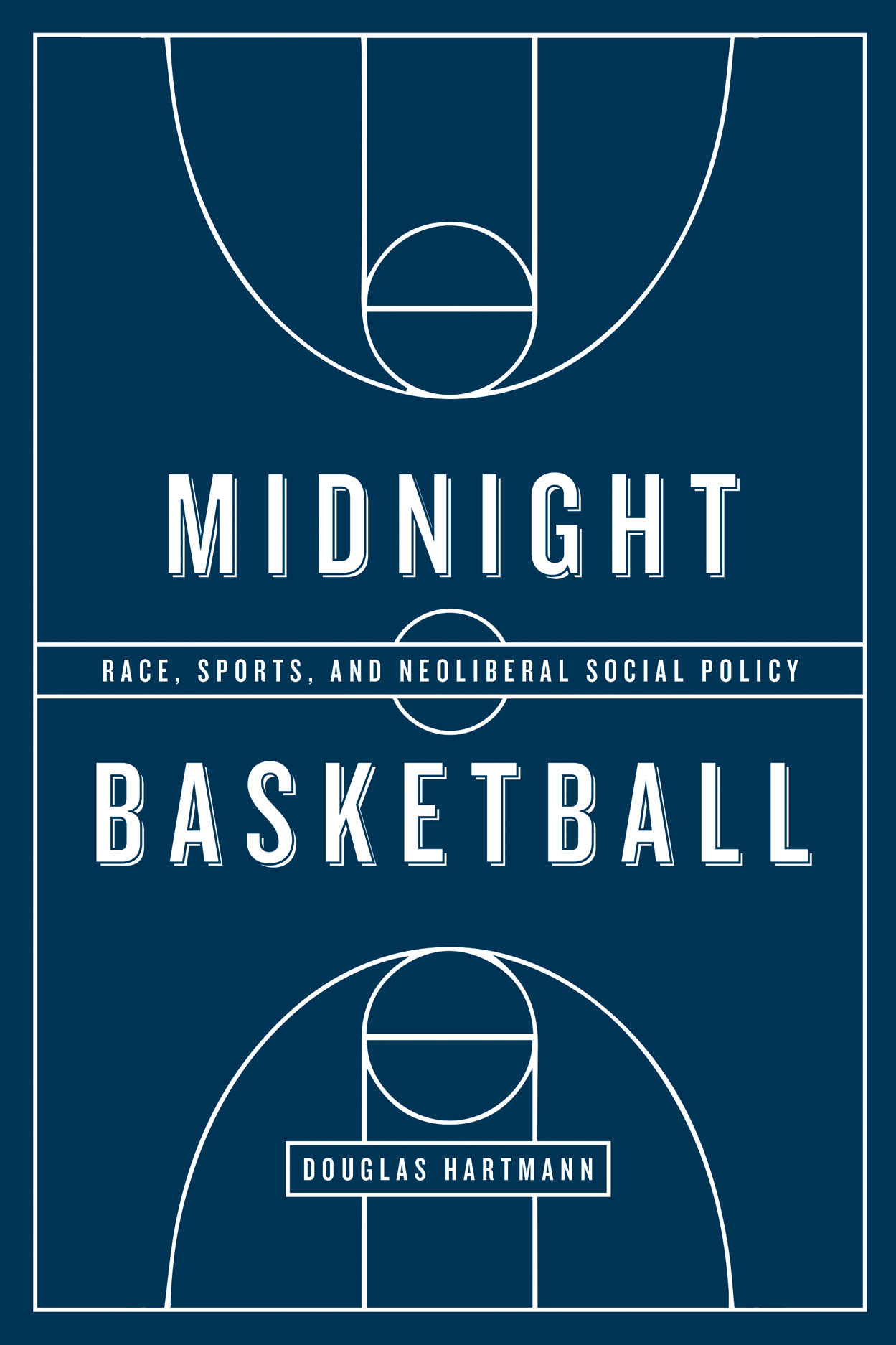 Midnight Basketball: Race, Sports, and Neoliberal Social Policy