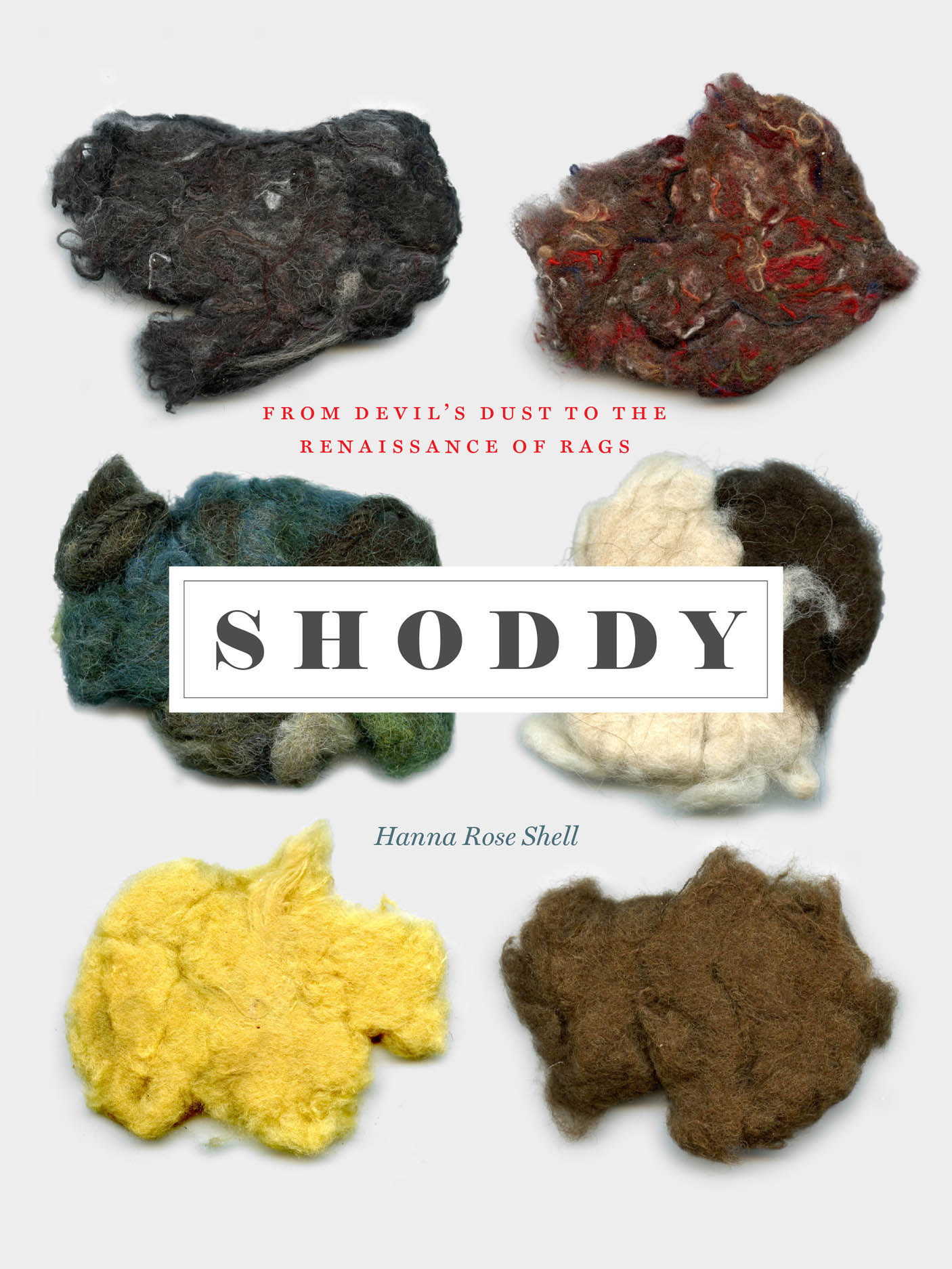Shoddy: From Devil's Dust to the Renaissance of Rags