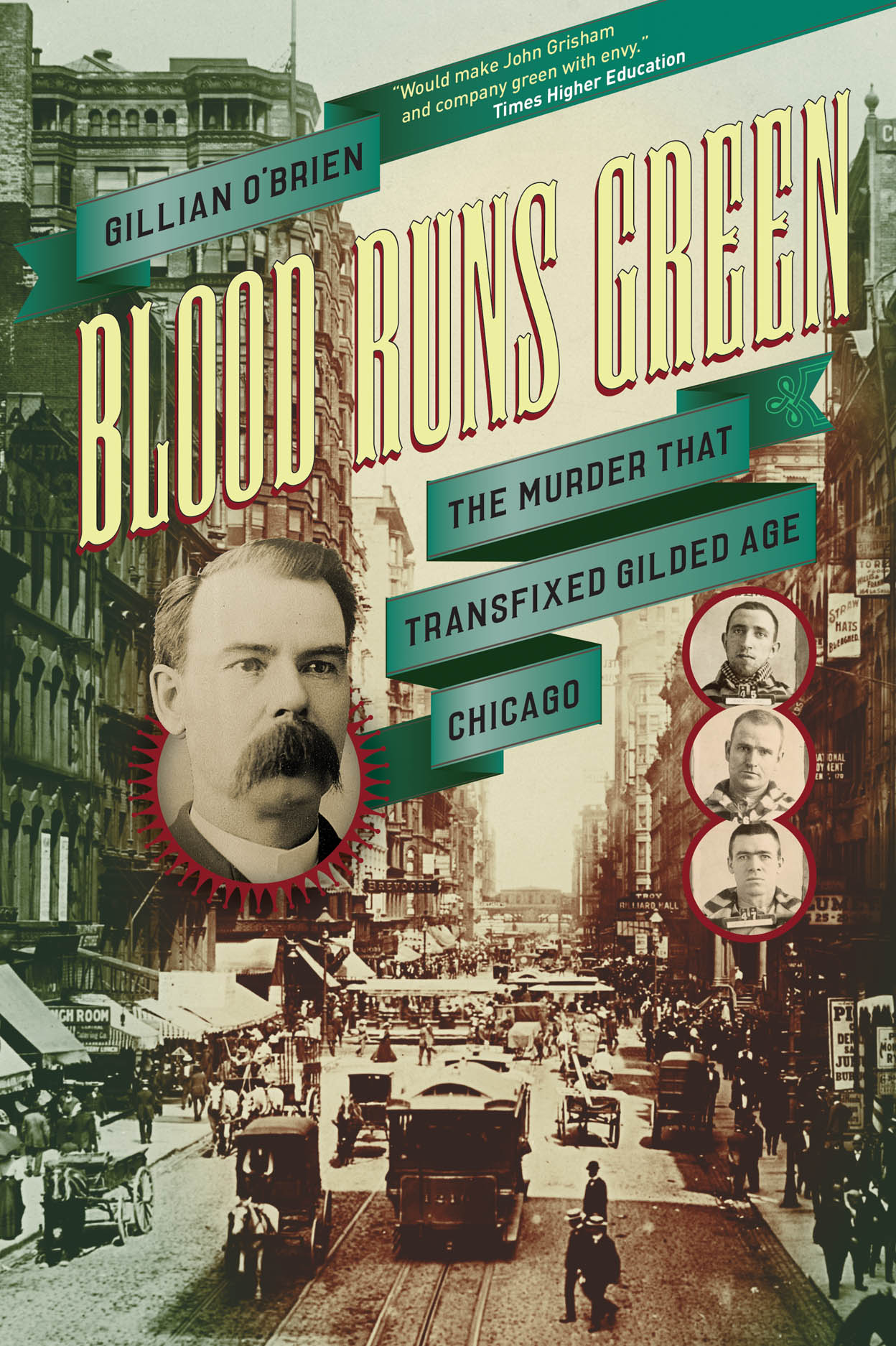Blood Runs Green: The Murder That Transfixed Gilded Age Chicago