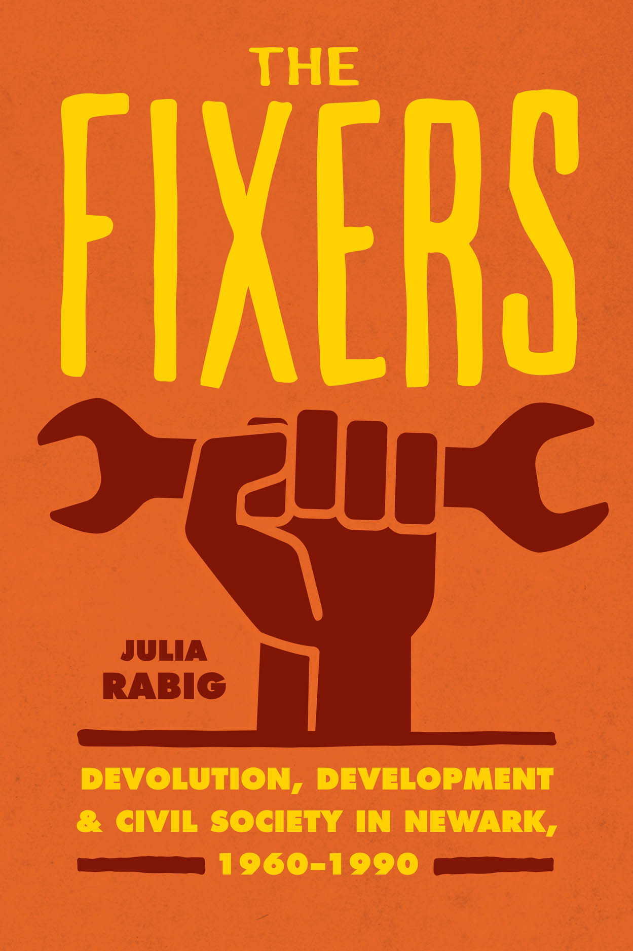 The Fixers: Devolution, Development, and Civil Society in Newark, 1960-1990