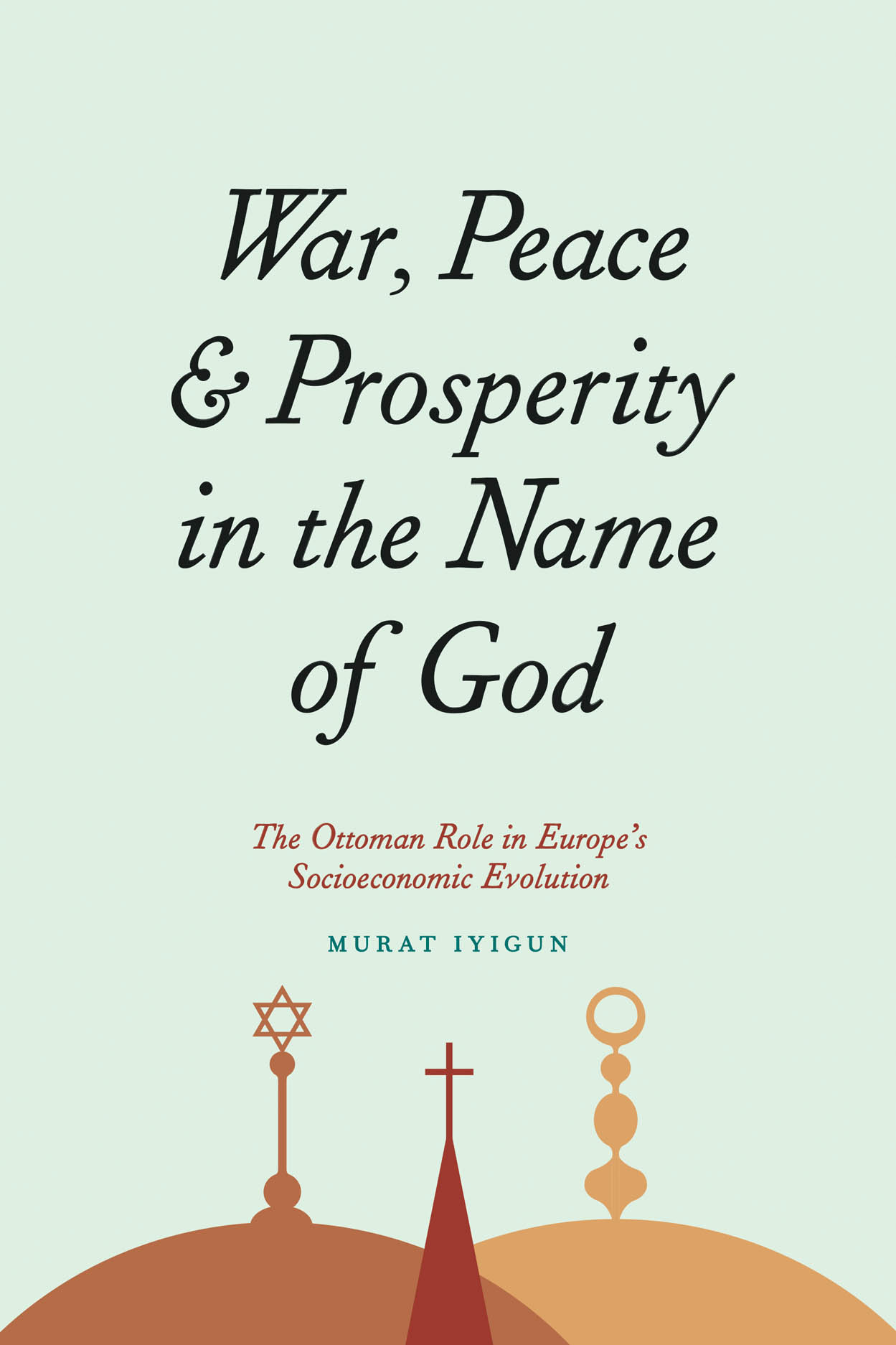 War, Peace, and Prosperity in the Name of God