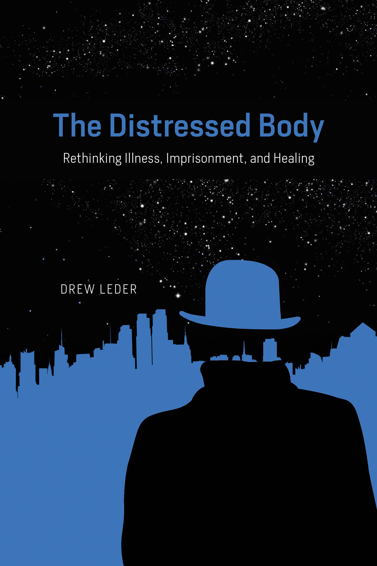 The Distressed Body: Rethinking Illness, Imprisonment, and Healing