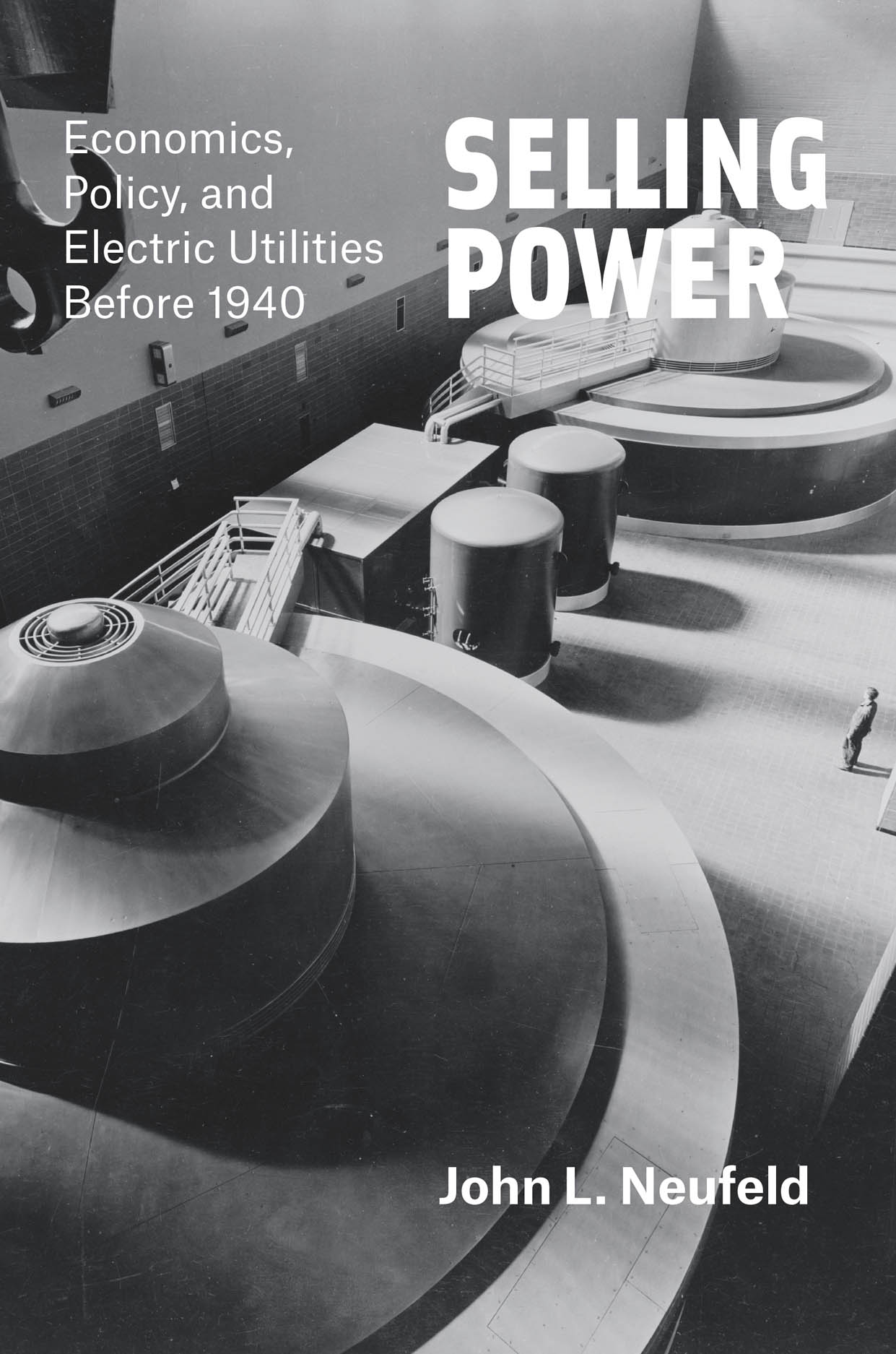 Selling Power: Economics, Policy, and Electric Utilities Before 1940