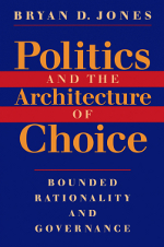 Politics and the Architecture of Choice