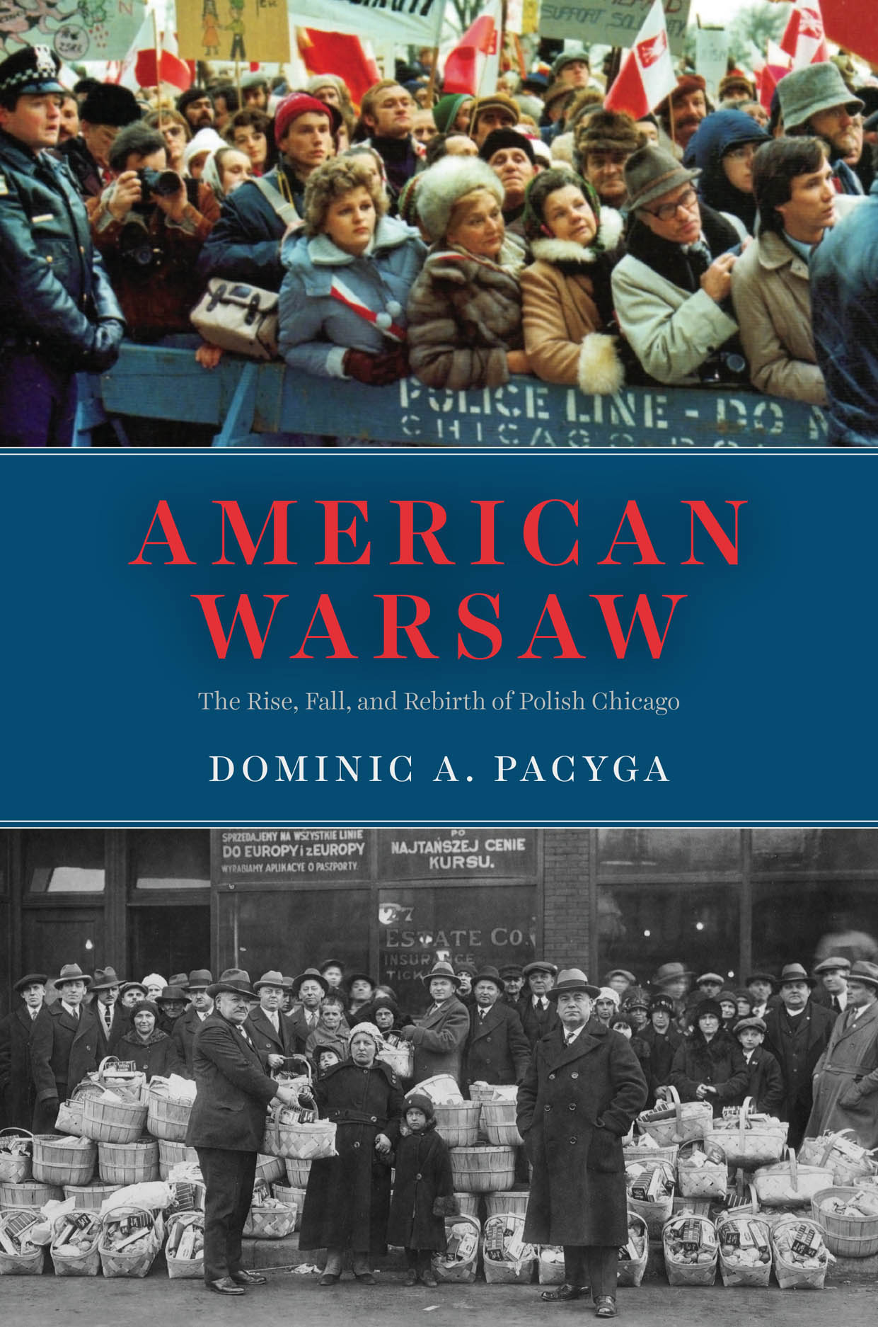 American Warsaw: The Rise, Fall, and Rebirth of Polish Chicago