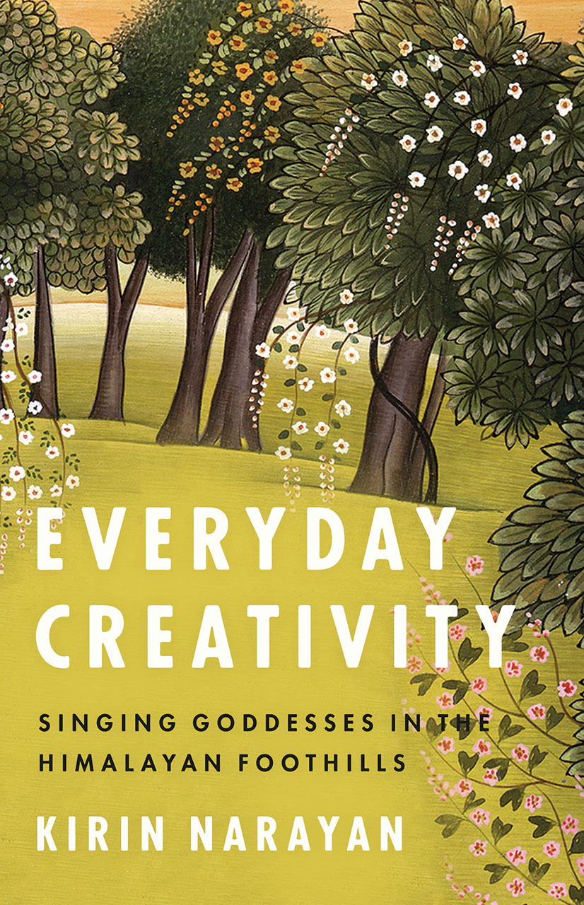 Everyday Creativity: Singing Goddesses in the Himalayan Foothills