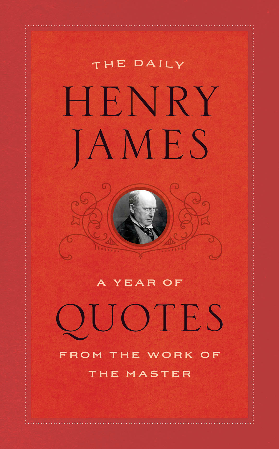 The Daily Henry James: A Year of Quotes from the Work of the Master
