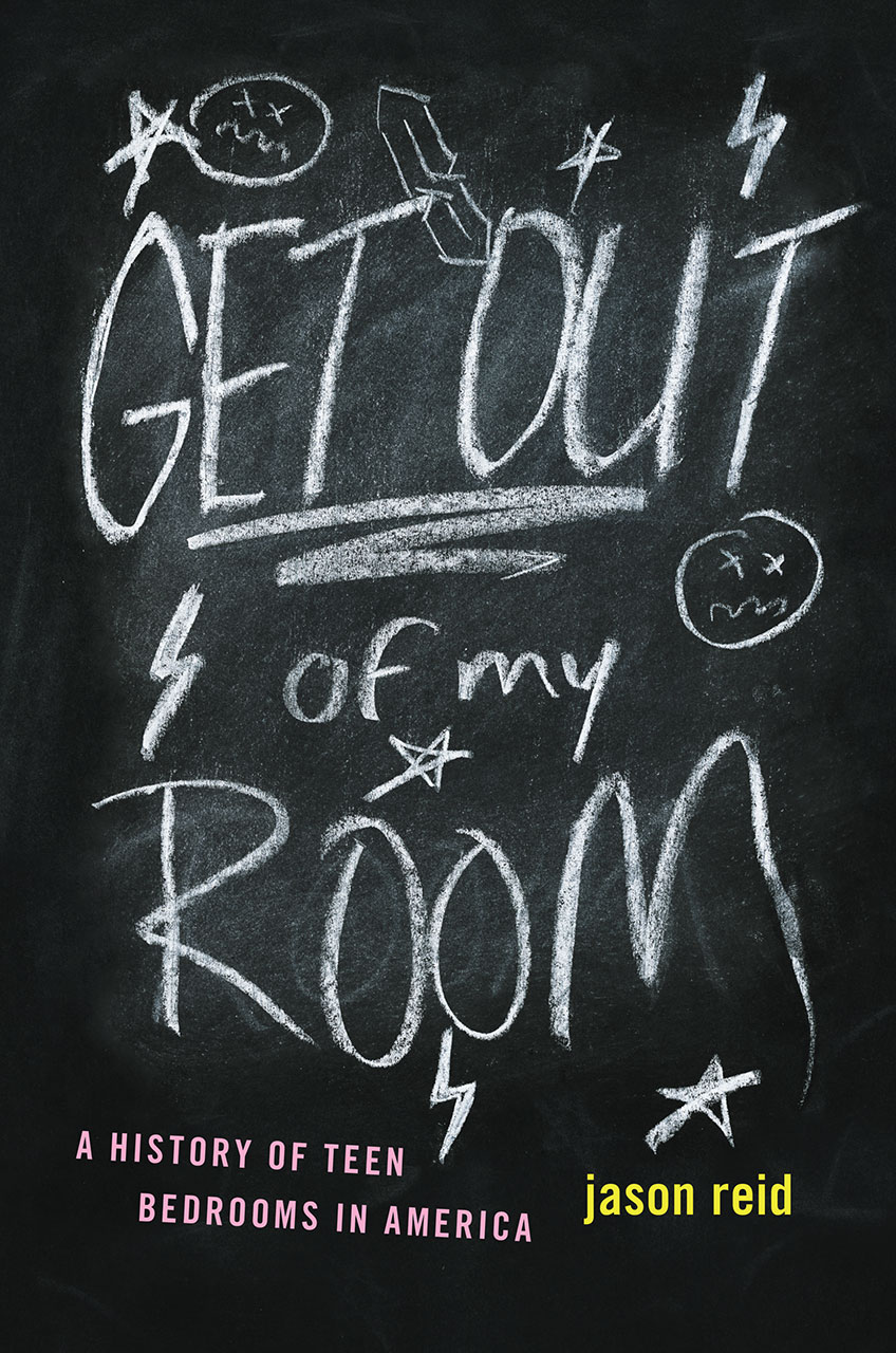 Get Out of My Room!: A History of Teen Bedrooms in America