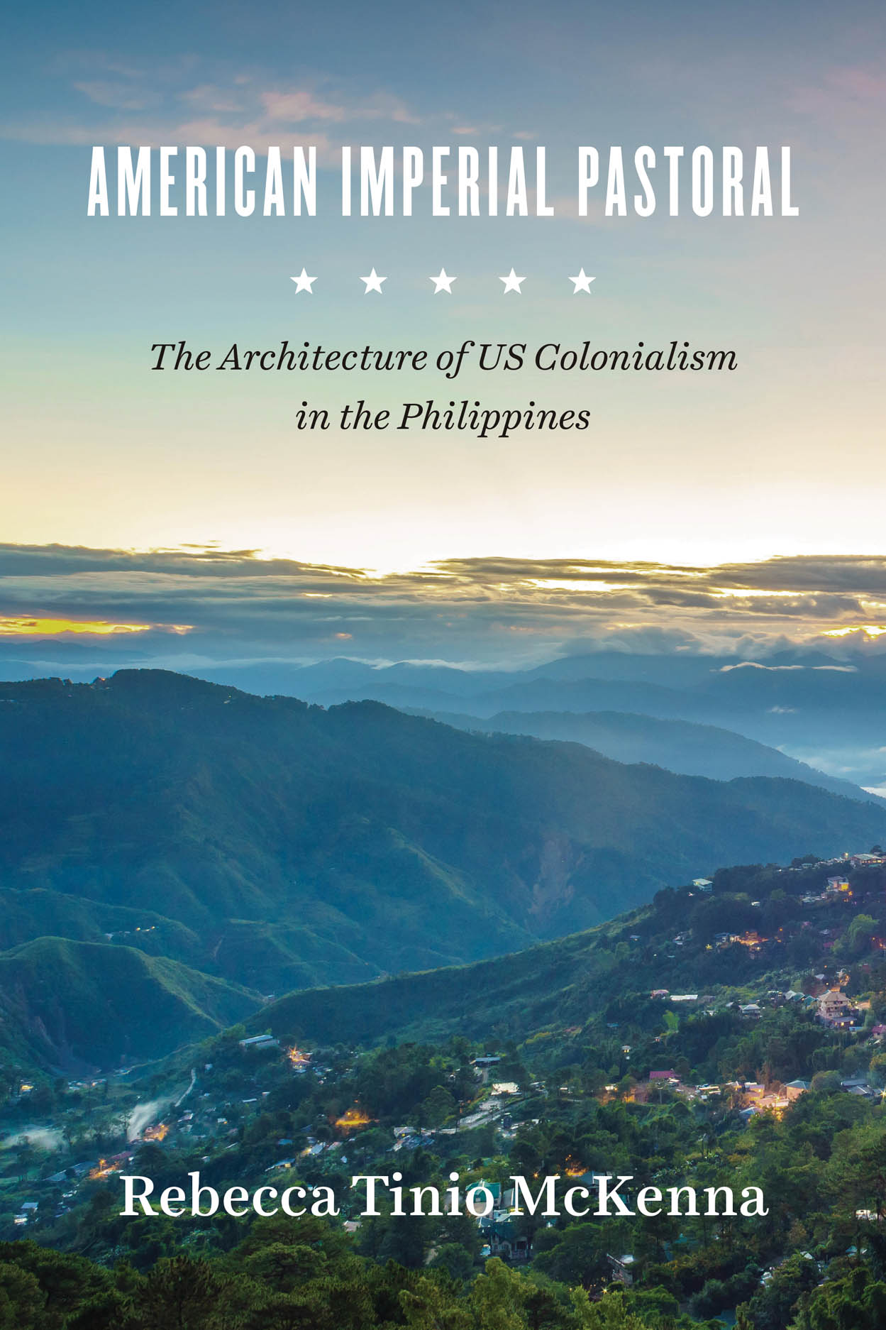 American Imperial Pastoral: The Architecture of US Colonialism in the Philippines