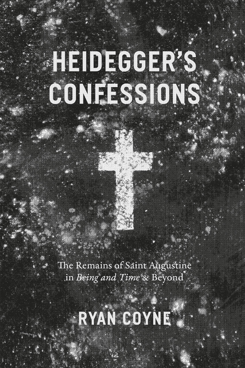Heidegger's Confessions: The Remains of Saint Augustine in