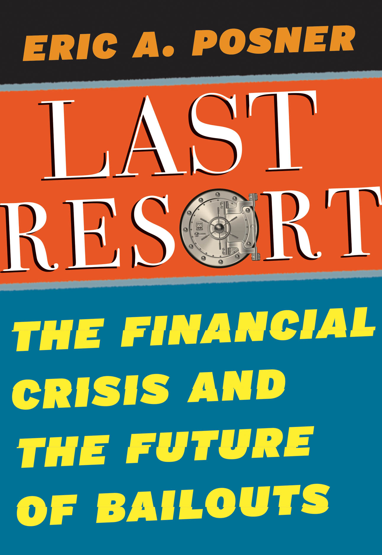 The Last Resort: The Financial Crisis and the Future of Bailouts