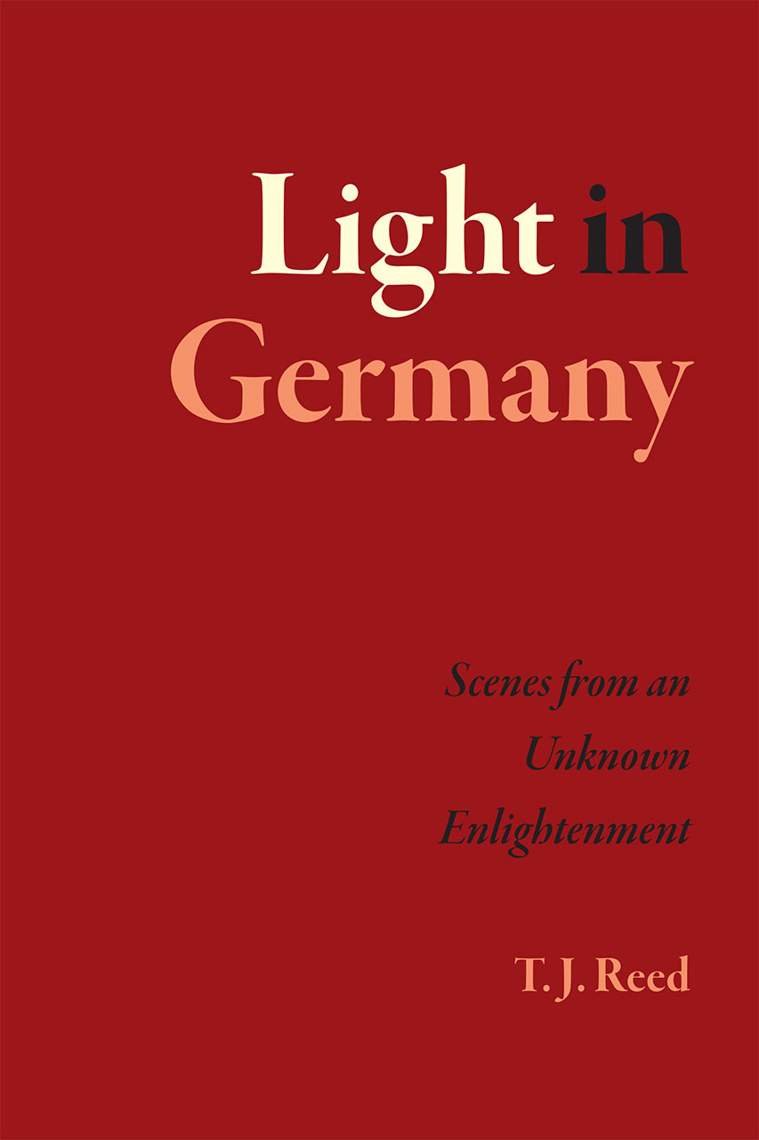 Light in Germany: Scenes from an Unknown Enlightenment