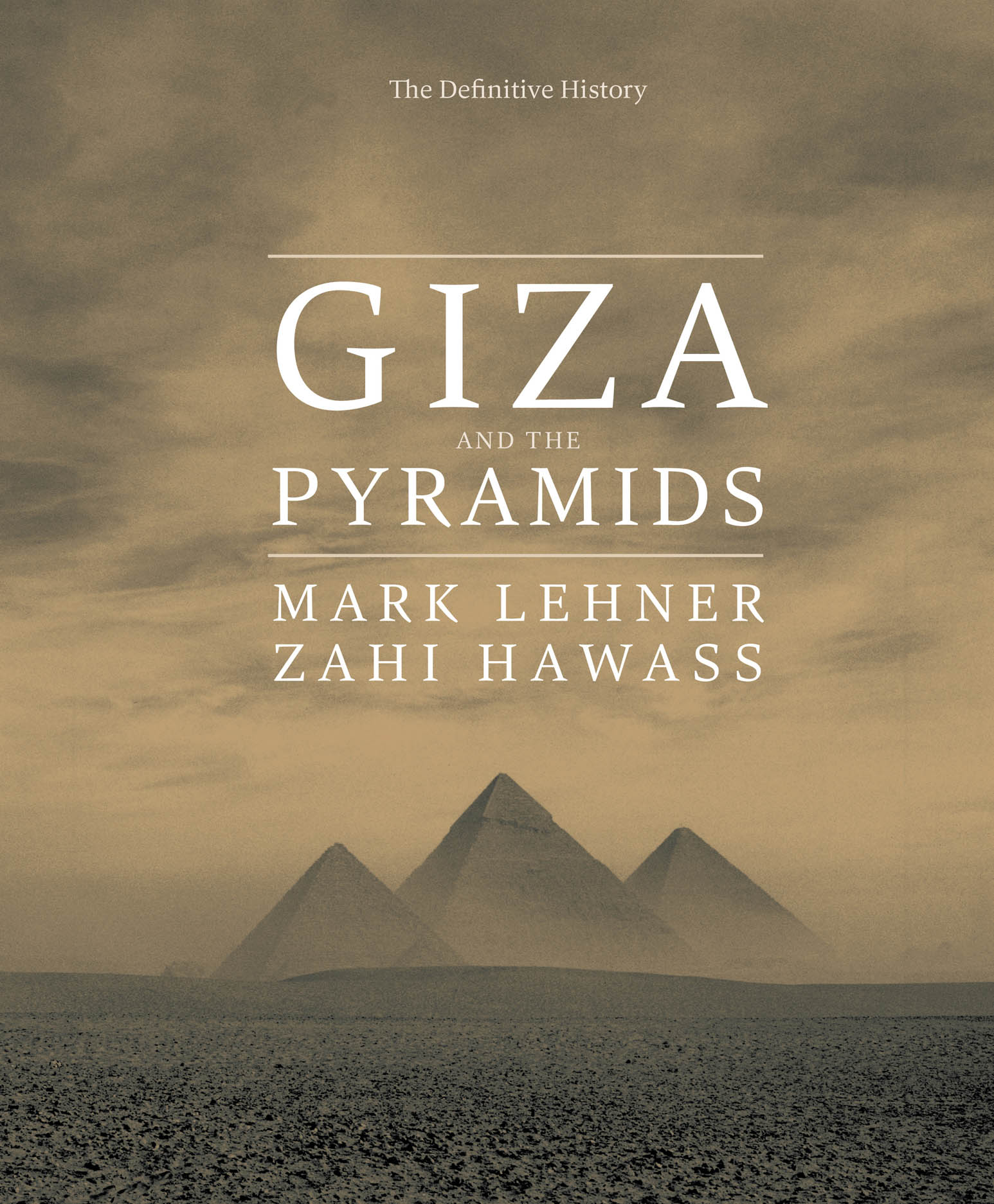 Giza and the Pyramids: The Definitive History