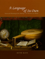 A Language of Its Own: Sense and Meaning in the Making of Western Art Music