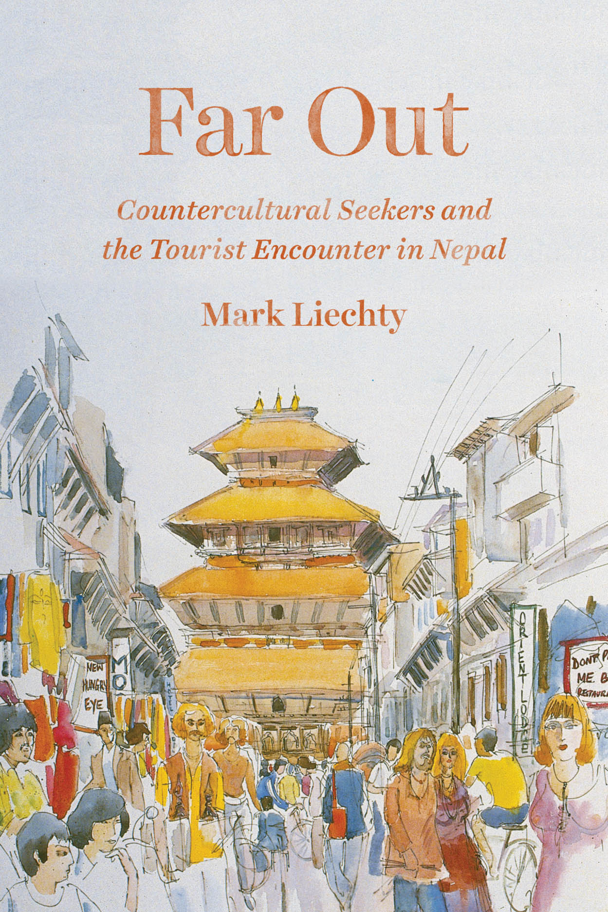 Far Out: Countercultural Seekers and the Tourist Encounter in Nepal