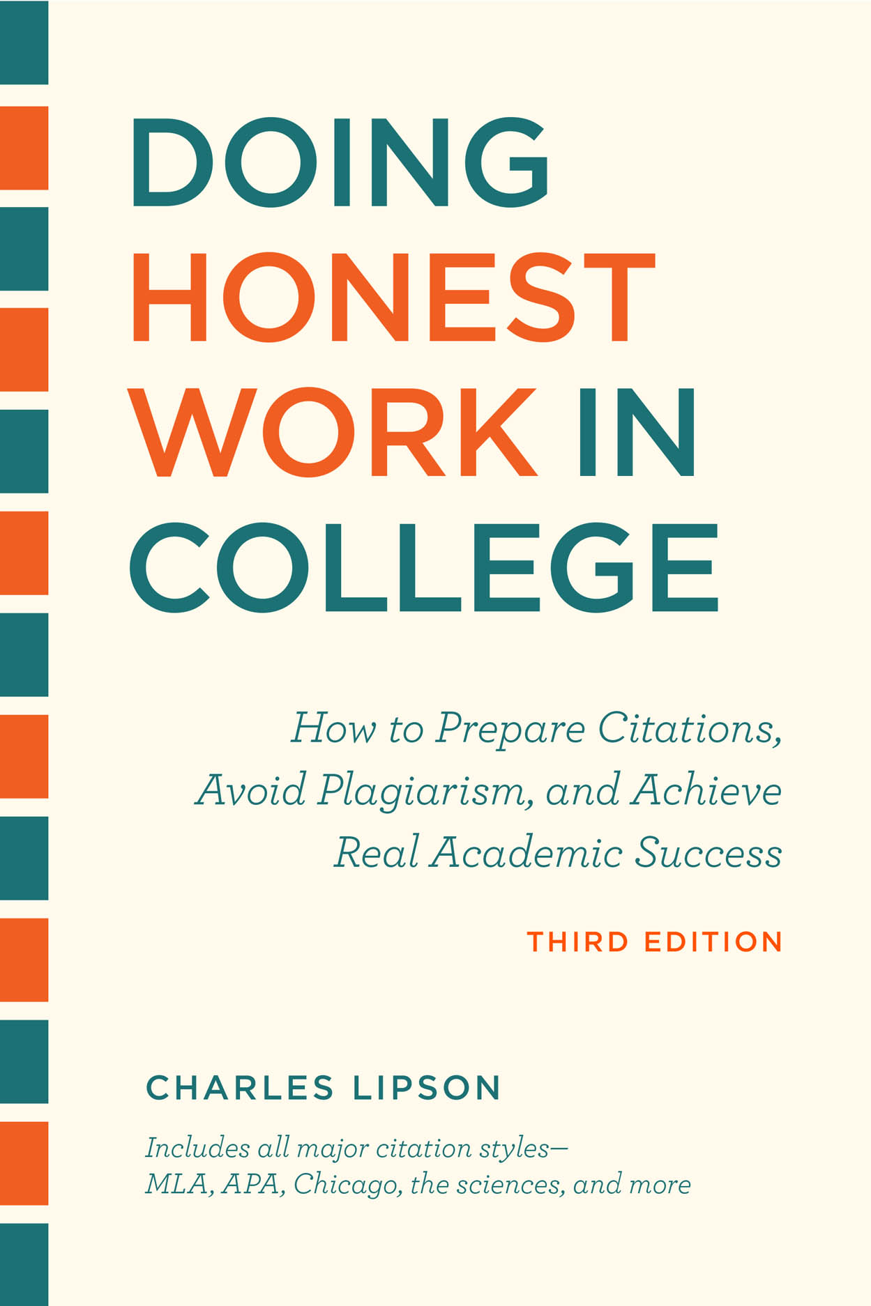 Doing Honest Work in College, Third Edition: How to Prepare Citations, Avoid Plagiarism, and Achieve Real Academic Success