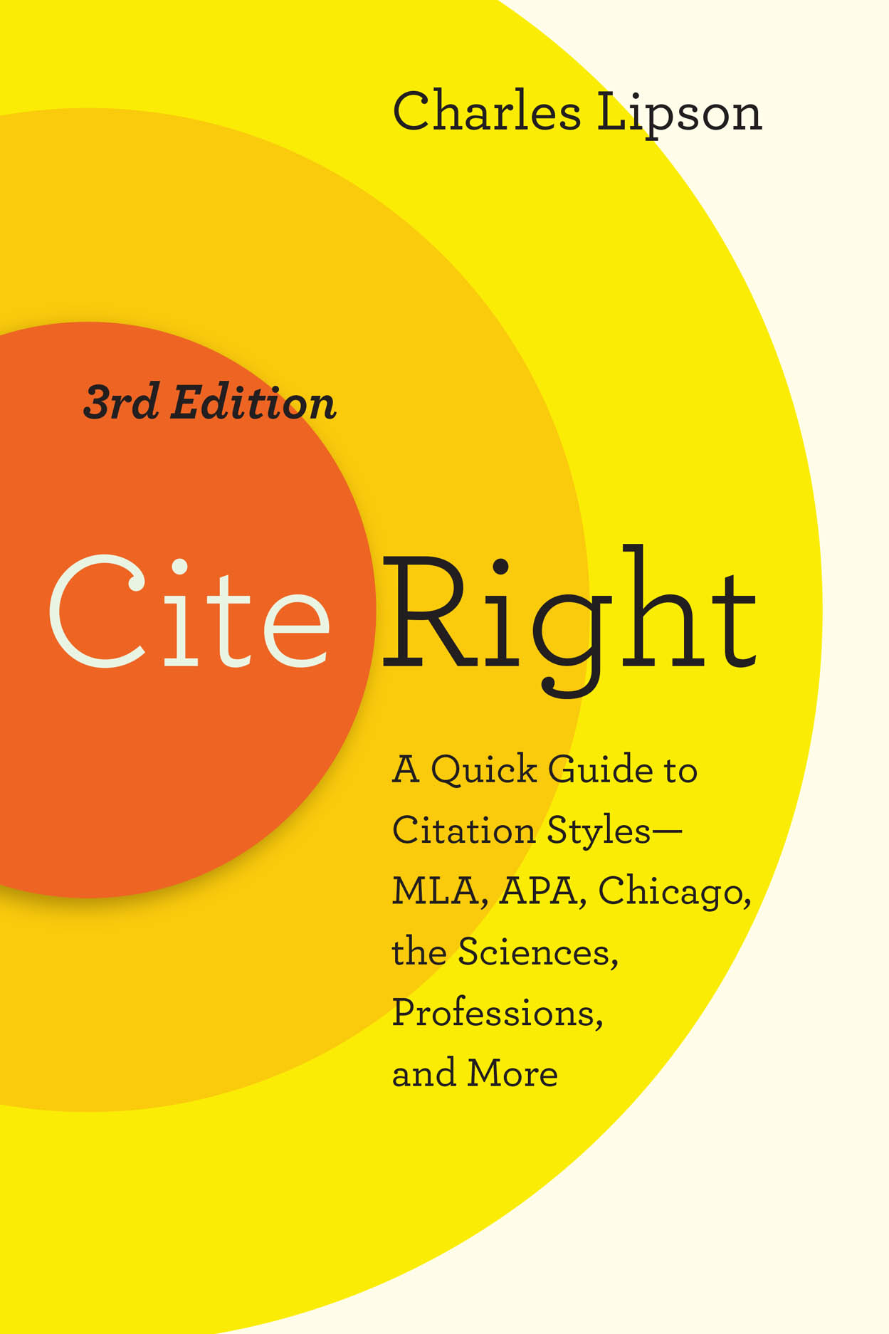Cite Right, Third Edition: A Quick Guide to Citation Styles--MLA, APA, Chicago, the Sciences, Professions, and More