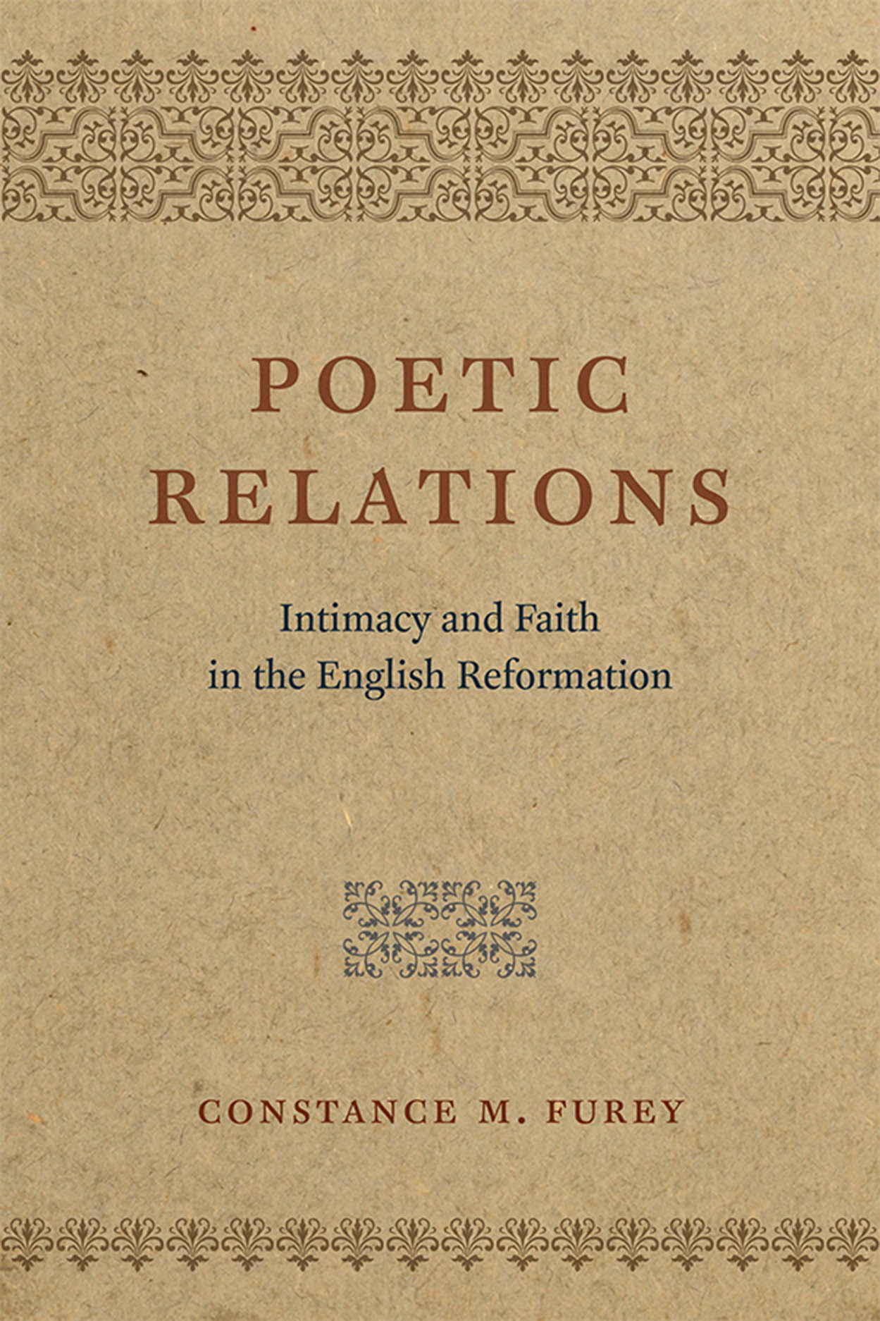 Poetic Relations: Intimacy and Faith in the English Reformation