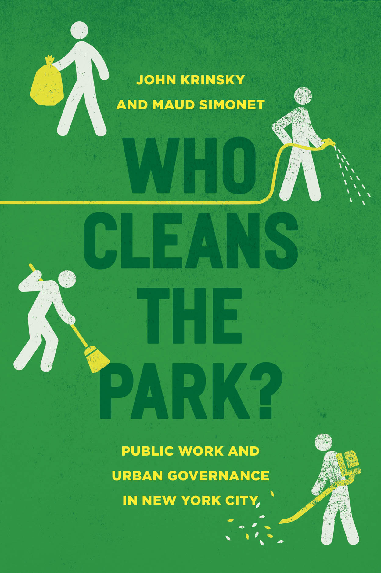 Who Cleans the Park?: Public Work and Urban Governance in New York City