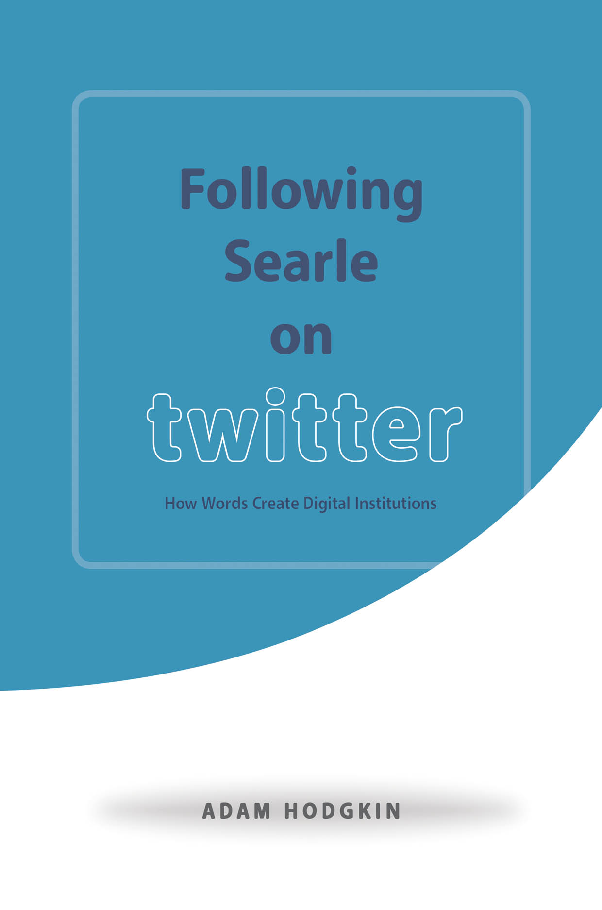Following Searle on Twitter: How Words Create Digital Institutions