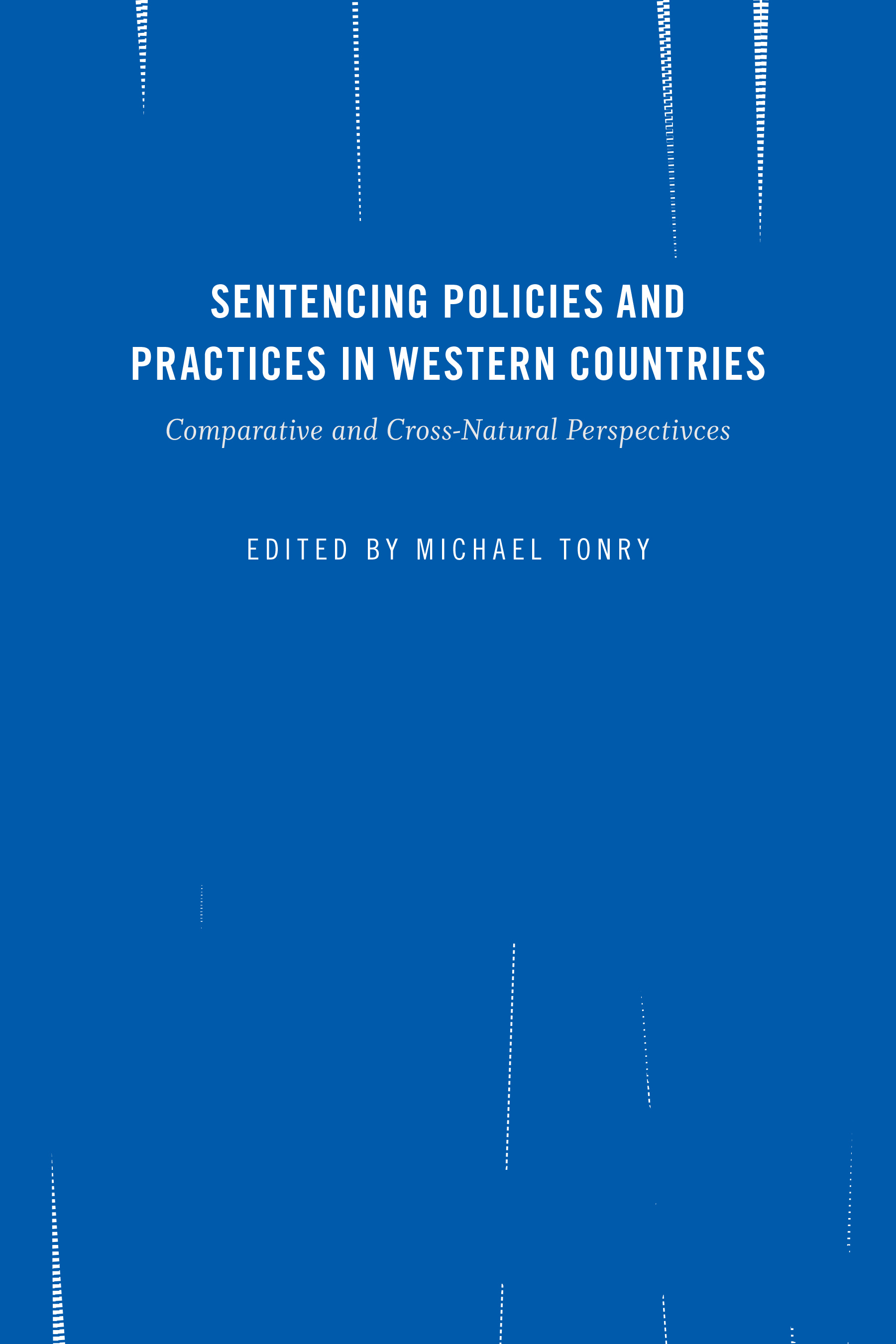 Crime and Justice, Volume 45: Sentencing Policies and Practices in Western Countries: Comparative and Cross-National Perspectives