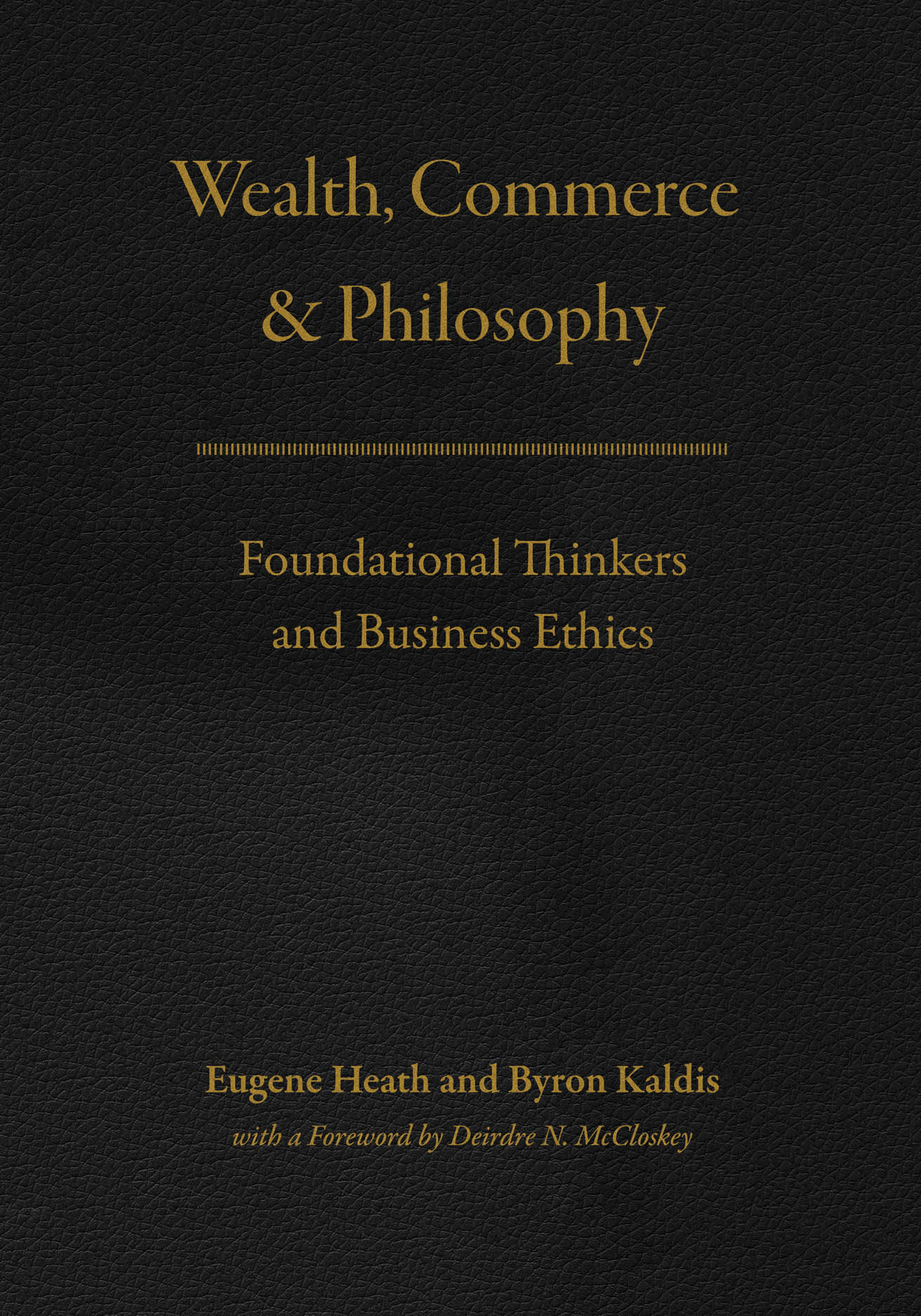 Wealth, Commerce, and Philosophy: Foundational Thinkers and Business Ethics