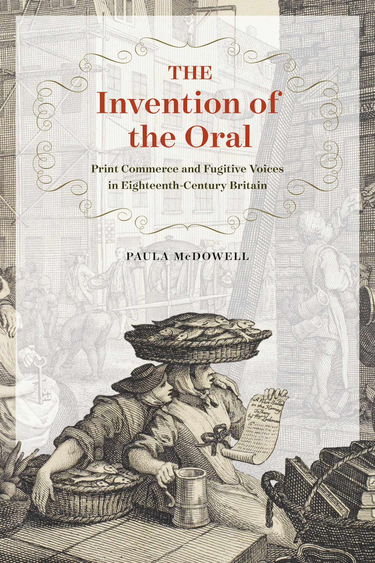 The Invention of the Oral: Print Commerce and Fugitive Voices in Eighteenth-Century Britain