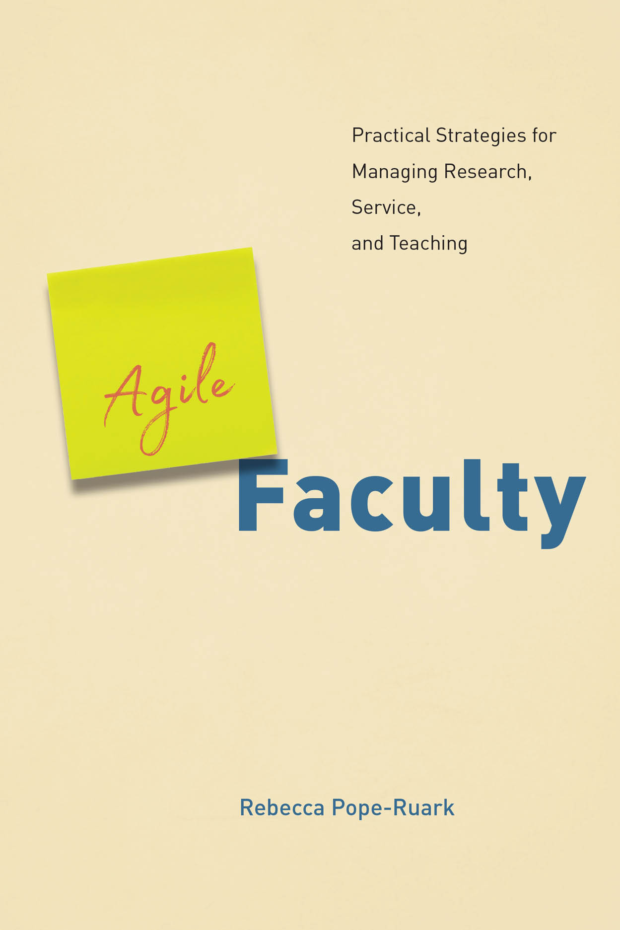 Agile Faculty: Practical Strategies for Managing Research, Service, and Teaching