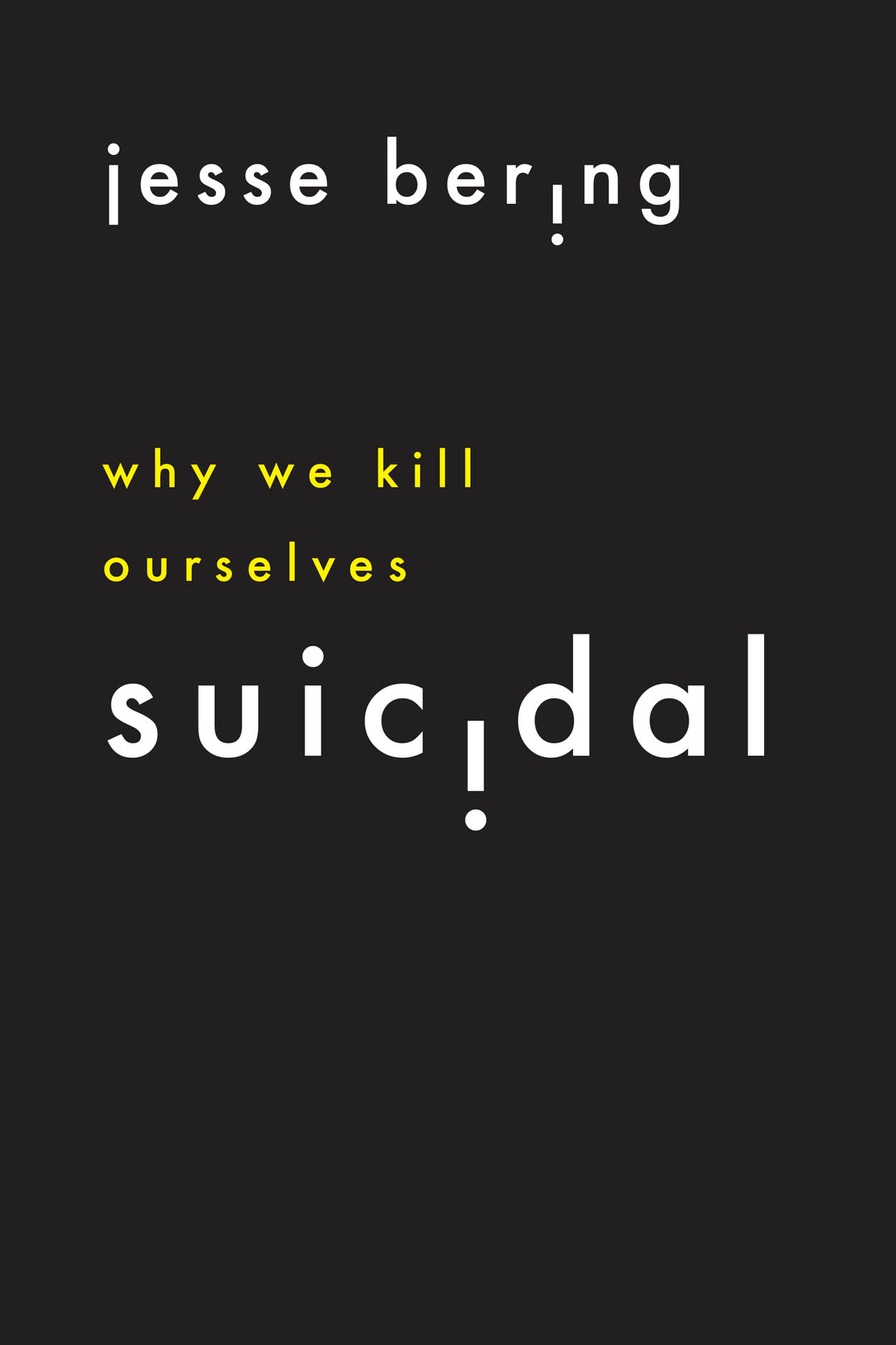 jacket image for Suicidal: Why We Kill Ourselves