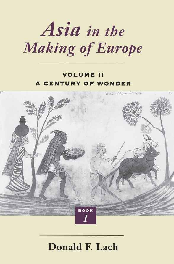 Asia in the Making of Europe, Volume II: A Century of Wonder. Book 1: The Visual Arts