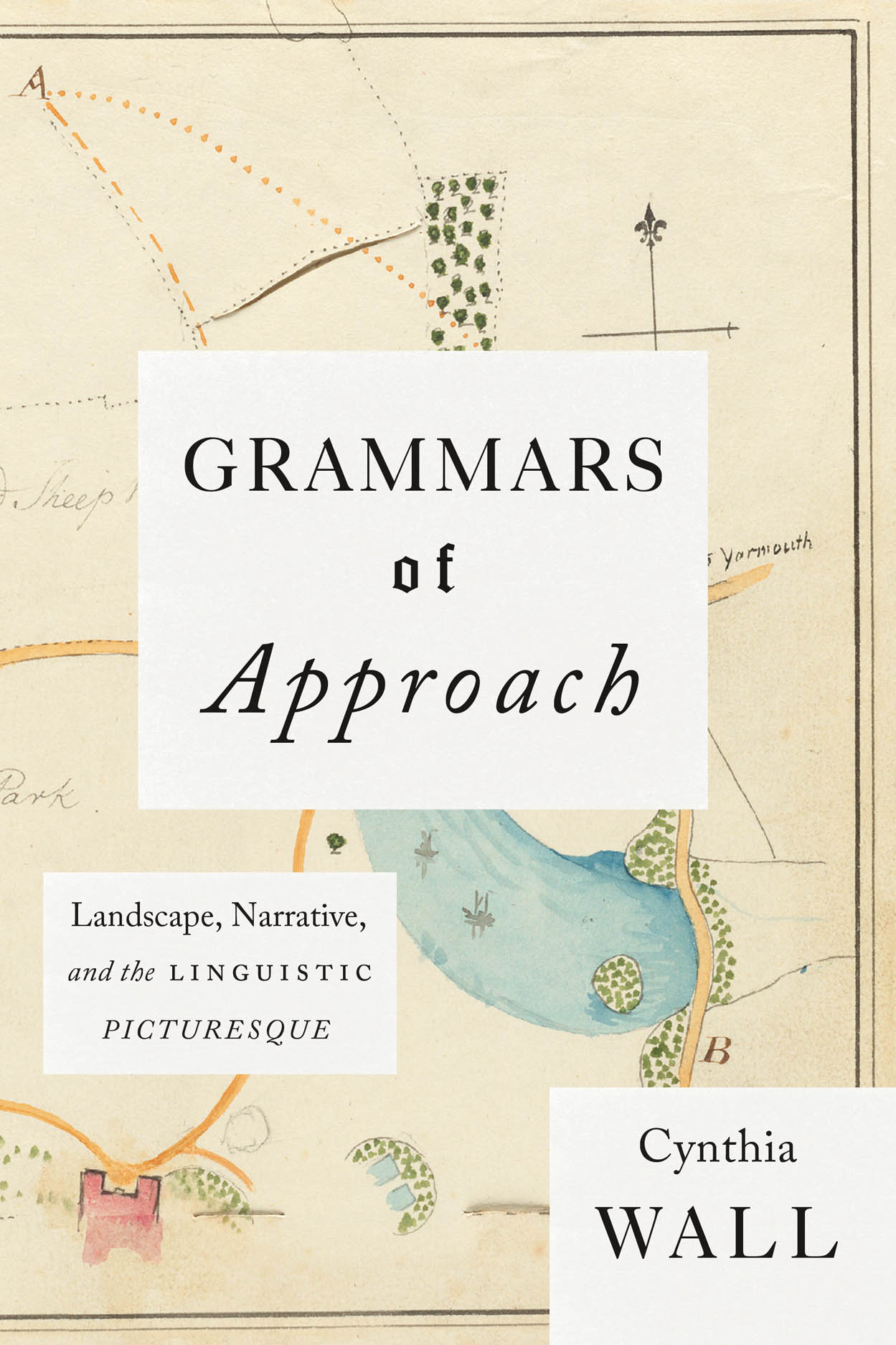Grammars of Approach: Landscape, Narrative, and the Linguistic Picturesque