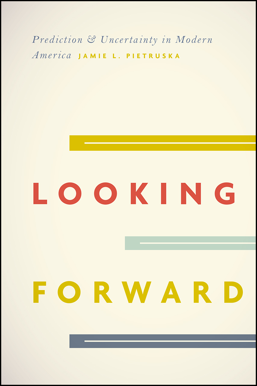 Looking Forward: Prediction and Uncertainty in Modern America
