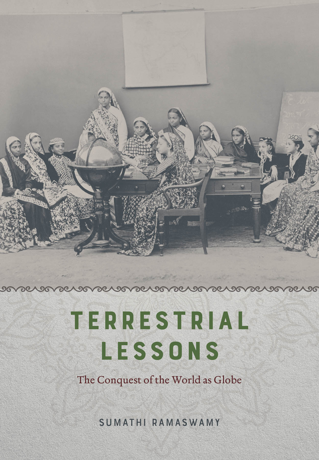 Terrestrial Lessons: The Conquest of the World as Globe