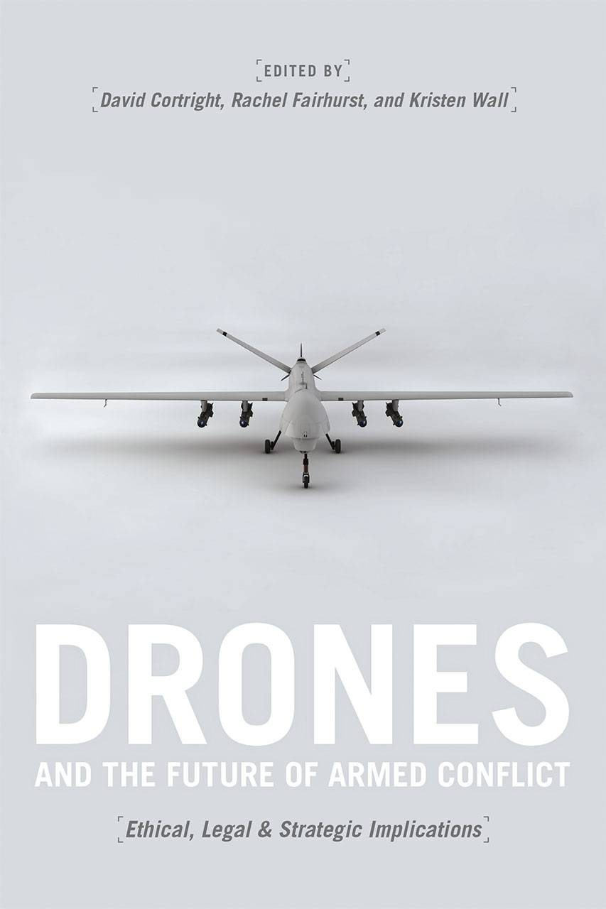 Drones and the Future of Armed Conflict: Ethical, Legal, and Strategic Implications