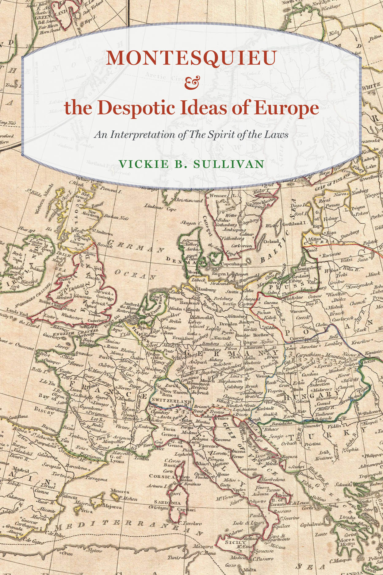 Montesquieu and the Despotic Ideas of Europe: An Interpretation of