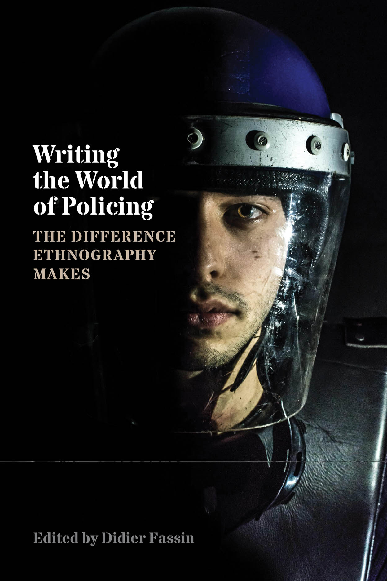 Writing the World of Policing: The Difference Ethnography Makes