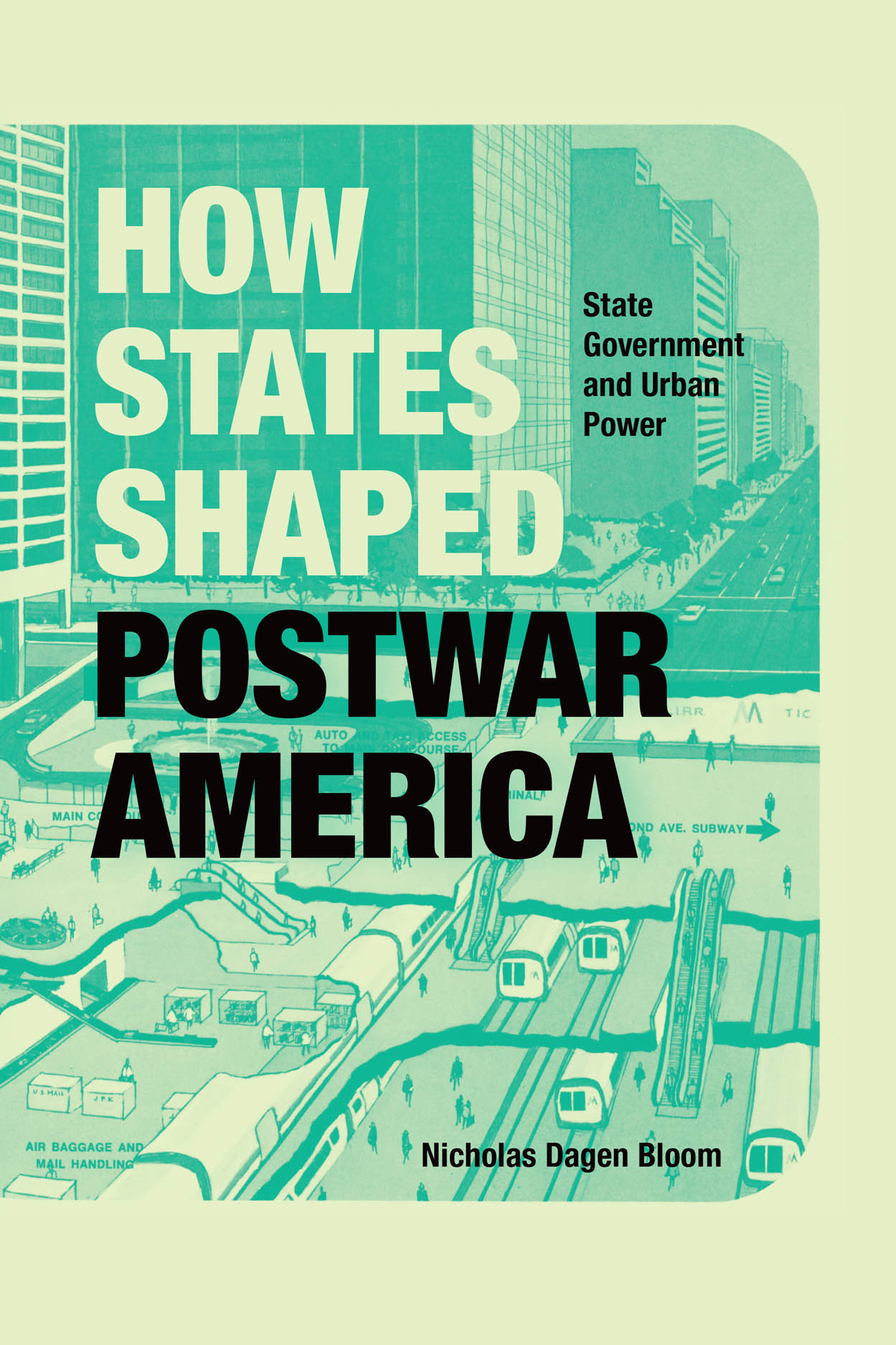 How States Shaped Postwar America: State Government and Urban Power