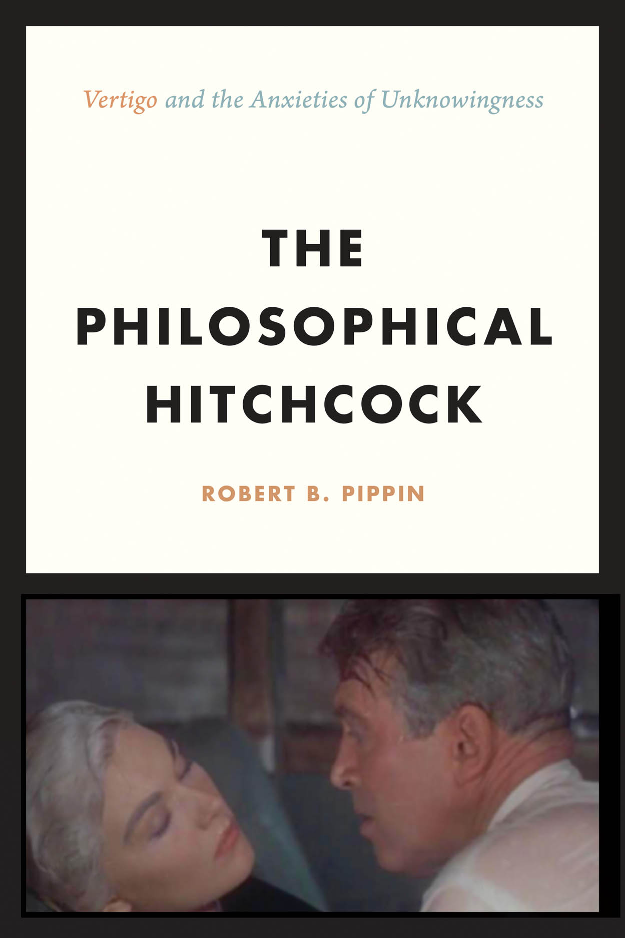 "The Philosophical Hitchcock: ""Vertigo"" and the Anxieties of Unknowingness"