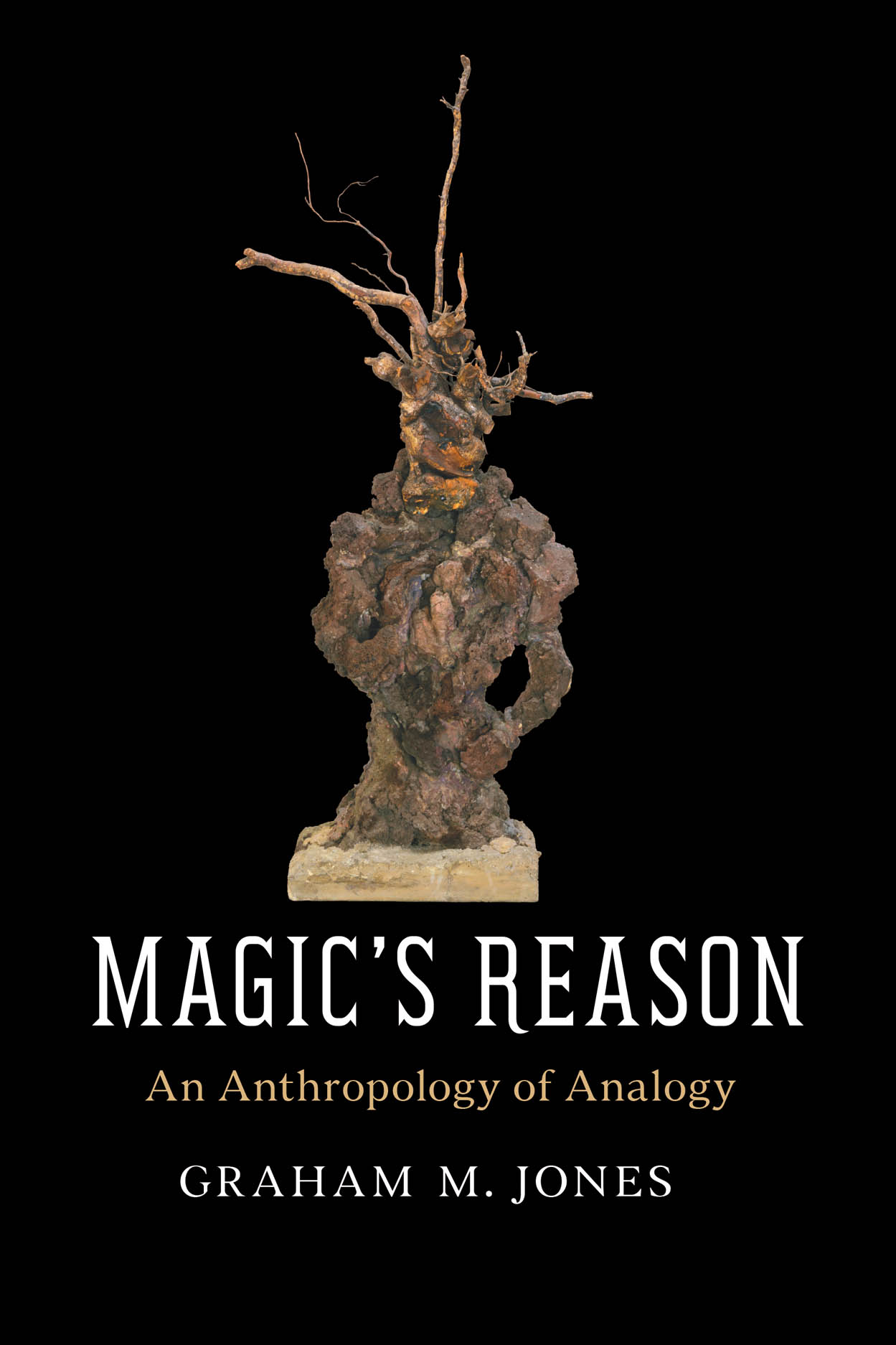 Magic's Reason: An Anthropology of Analogy