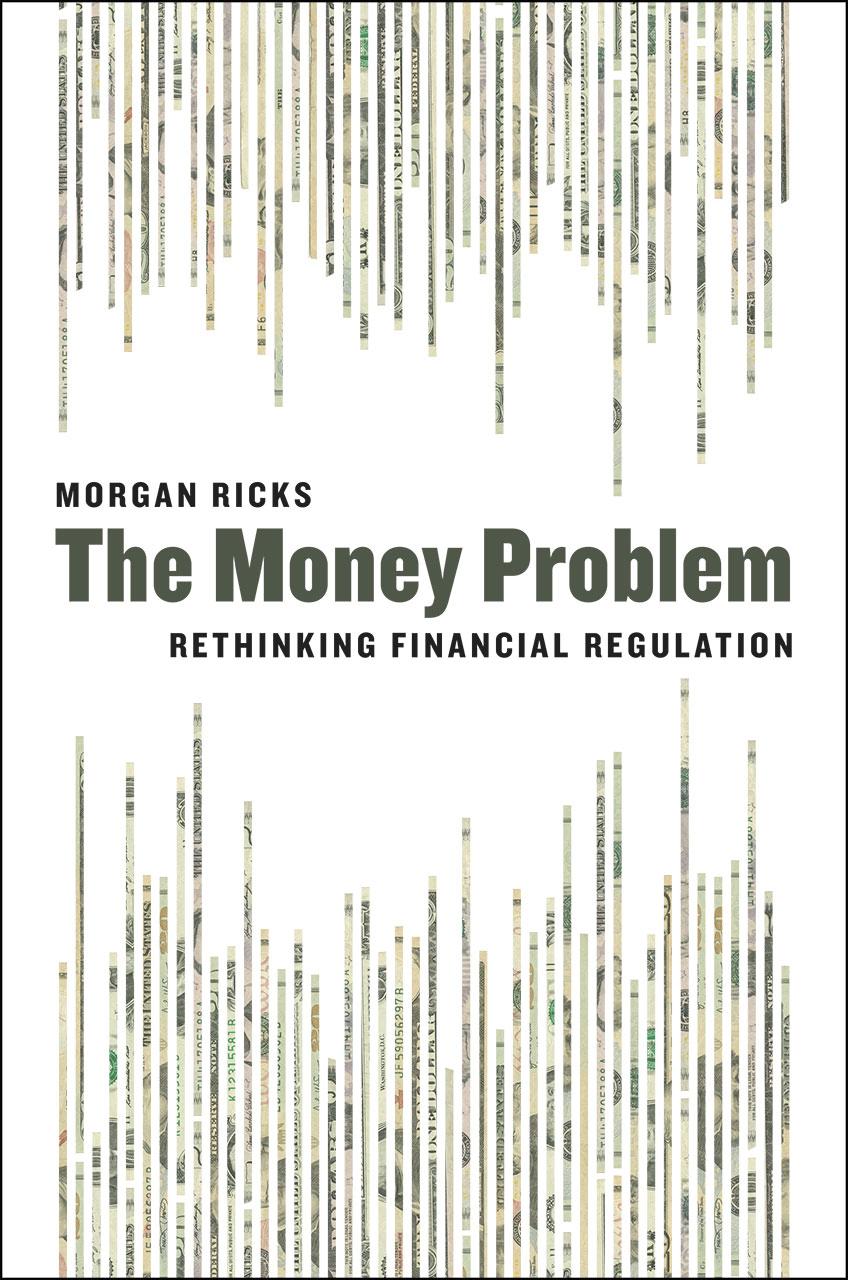 The money problem rethinking financial regulation ricks the money problem malvernweather Images