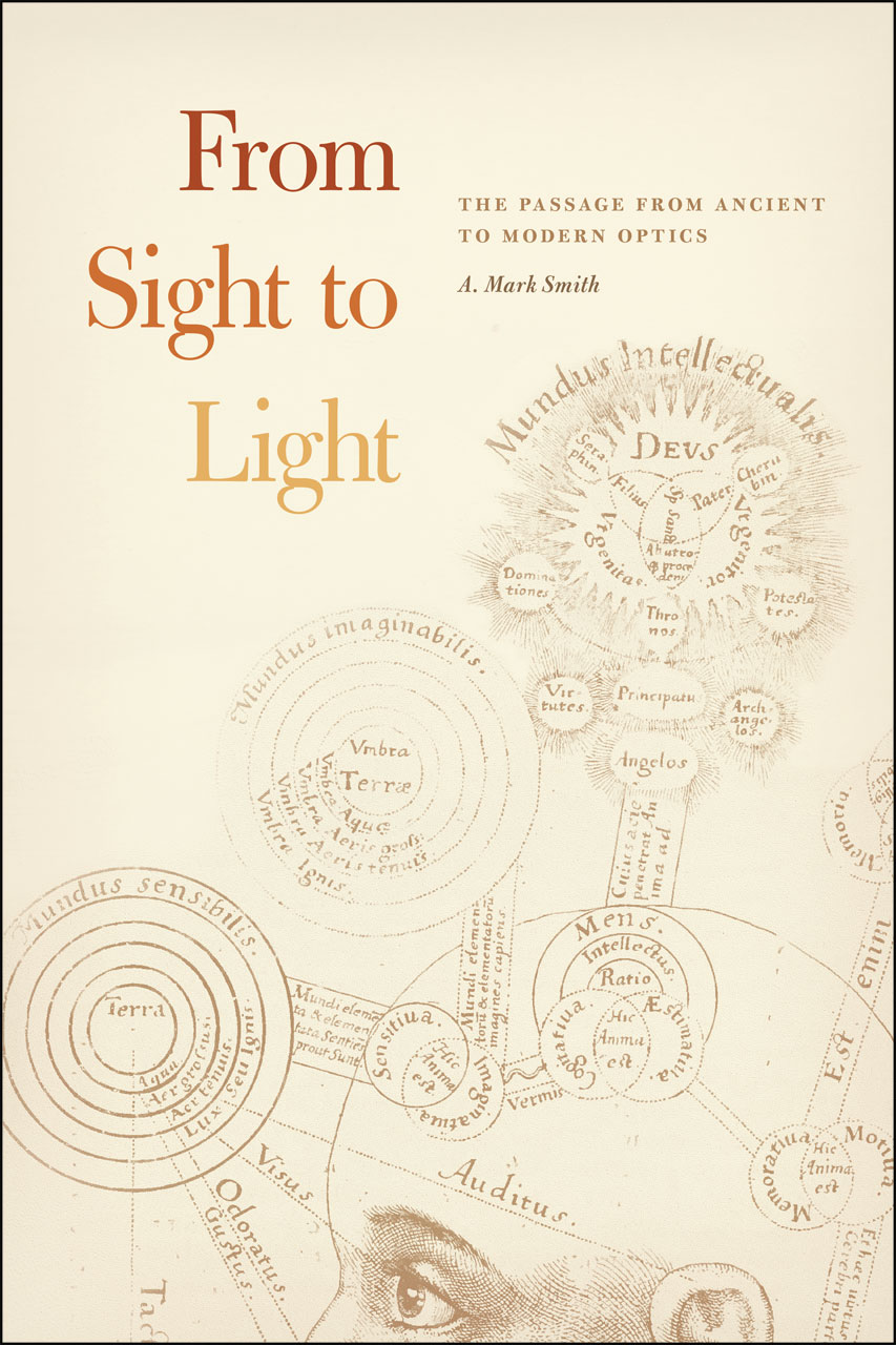 From Sight to Light: The Passage from Ancient to Modern Optics